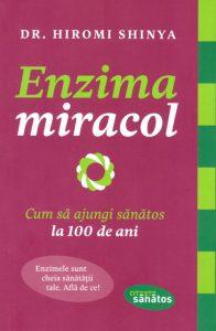 Coperta carte Enzima Miracol - Cum să ajungi sănătos la 100 de ani